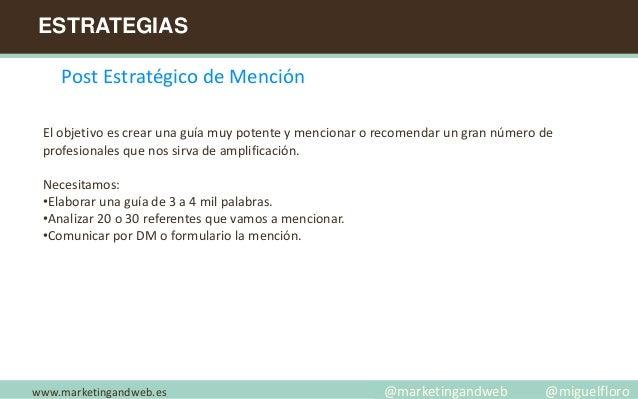 ESTRATEGIAS www.marketingandweb.es Post Estratégico de Mención El objetivo es crear una guía muy potente y mencionar o rec...