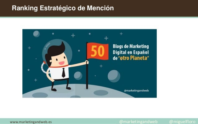Ranking Estratégico de Mención www.marketingandweb.es @marketingandweb @miguelfloro