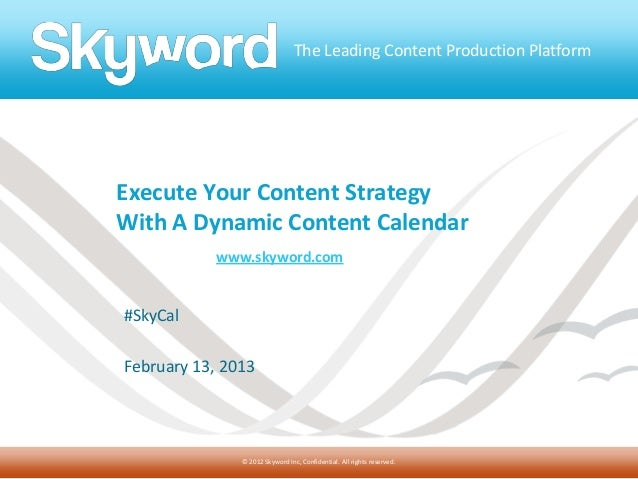 The Leading Content Production PlatformExecute Your Content StrategyWith A Dynamic Content Calendar           www.skyword....