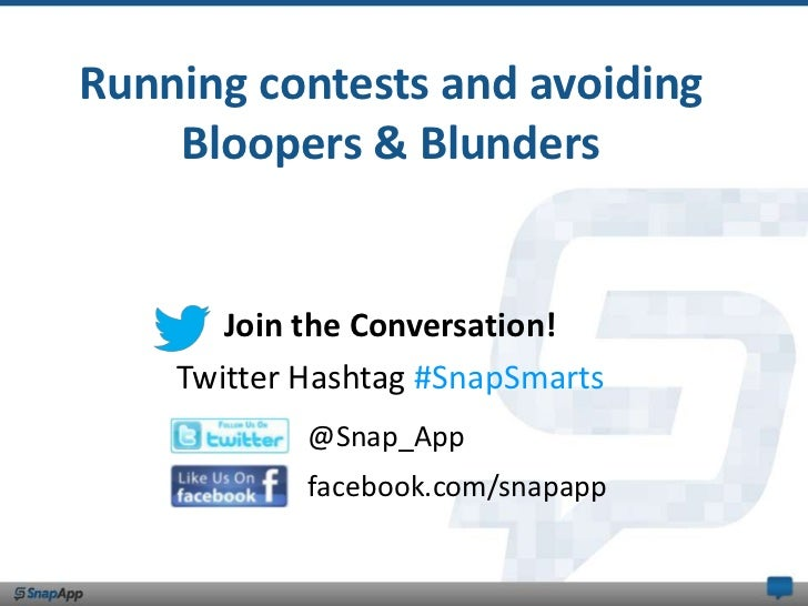 Running contests and avoiding    Bloopers & Blunders       Join the Conversation!    Twitter Hashtag #SnapSmarts          ...