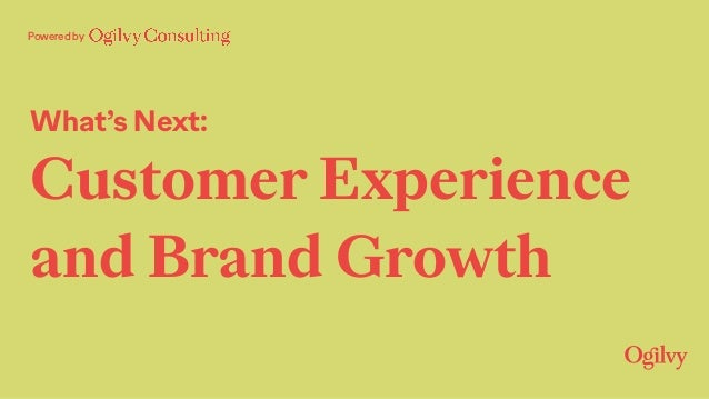 What's Next: Customer Experience and Brand Growth Powered by