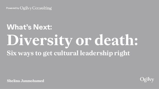 Powered by What's Next: Diversity or death: Six ways to get cultural leadership right Shelina Janmohamed