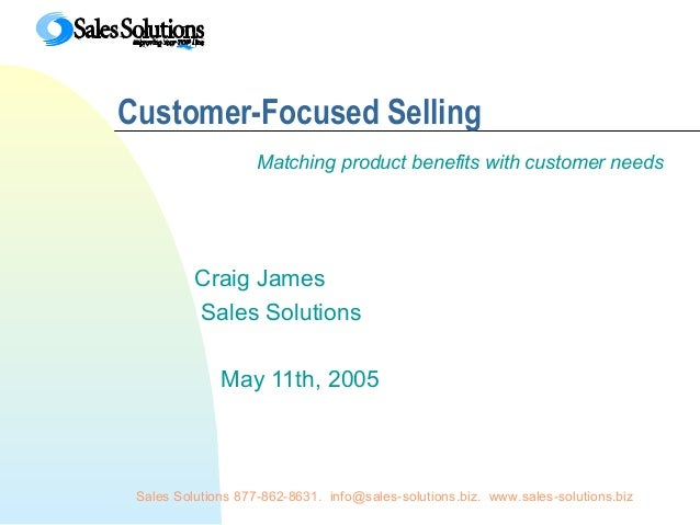 Sales Solutions 877-862-8631. info@sales-solutions.biz. www.sales-solutions.bizCustomer-Focused SellingMatching product be...