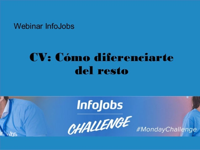 1 CV: Cómo diferenciarte del resto Webinar InfoJobs