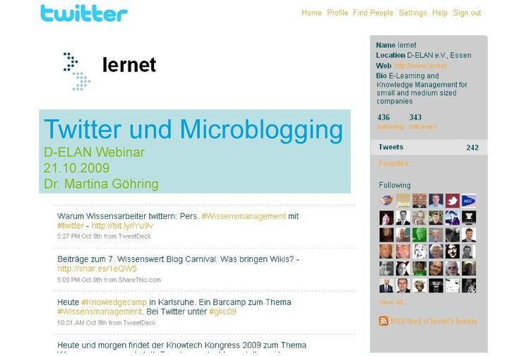 Twitter und Microblogging D-ELAN   Webinar 21.10.2009 Dr. Martina Göhring