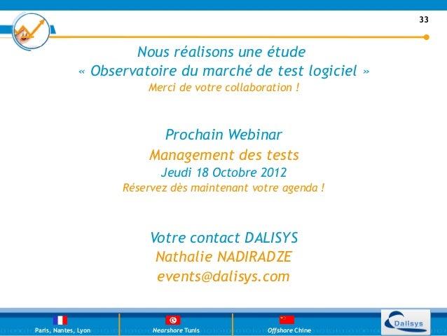 33                      Nous réalisons une étude              «Observatoire du marché de test logiciel»                 ...