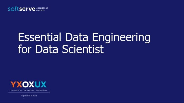 Essential Data Engineering for Data Scientist
