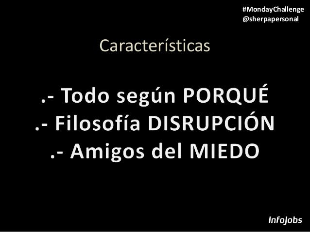 Características 1 #MondayChallenge @sherpapersonal
