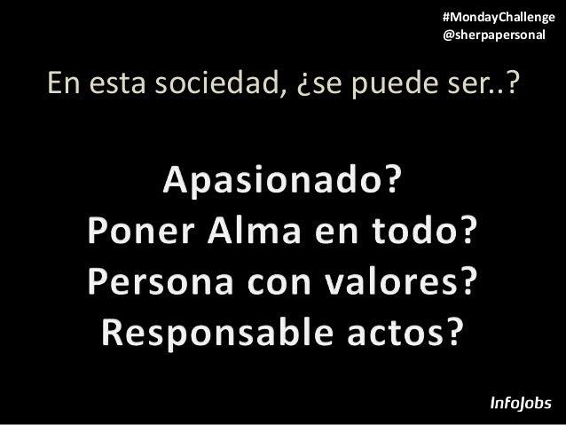 En esta sociedad, ¿se puede ser..? #MondayChallenge @sherpapersonal
