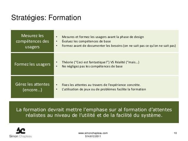 Stratégies: Formation   Mesurez les        •   Mesures et formez les usagers avant la phase de design compétences des     ...