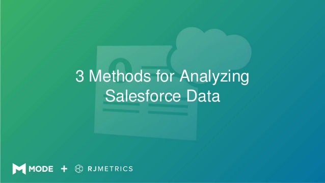 3 Methods for Analyzing Salesforce Data