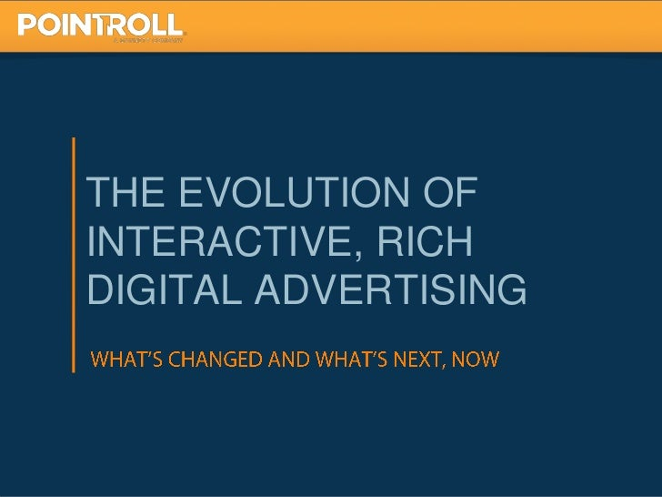 THE EVOLUTION OFINTERACTIVE, RICHDIGITAL ADVERTISING                      1