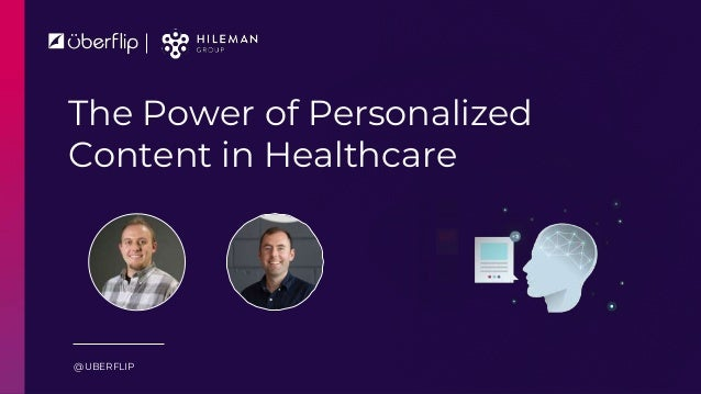 The Power of Personalized Content in Healthcare @UBERFLIP
