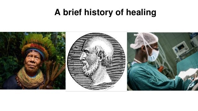 Methodology A brief history of healing
