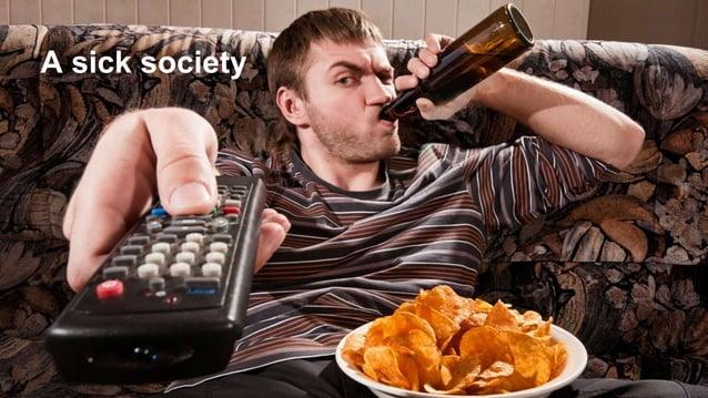 A sick society
