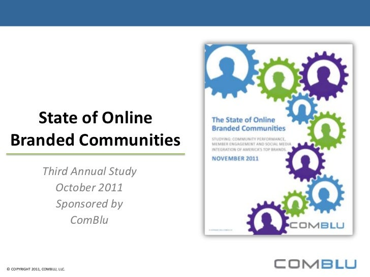 State of Online Branded Communities                  Third Annual Study                    October 2011                   ...