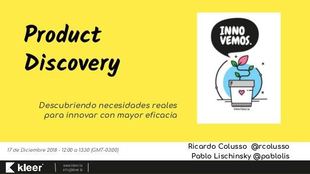Webinar de Product Discovery @ Kleer con Ricardo Colusso Slide 3