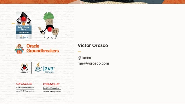 Víctor Orozco @tuxtor me@vorozco.com