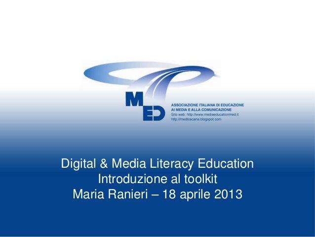 Digital & Media Literacy Education       Introduzione al toolkit  Maria Ranieri – 18 aprile 2013