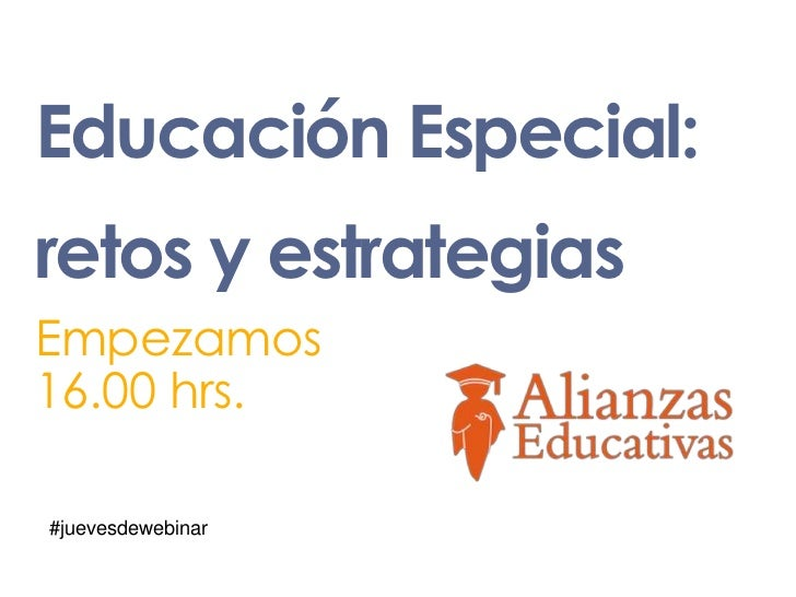 Educación Especial:retos y estrategiasEmpezamos16.00 hrs.#juevesdewebinar