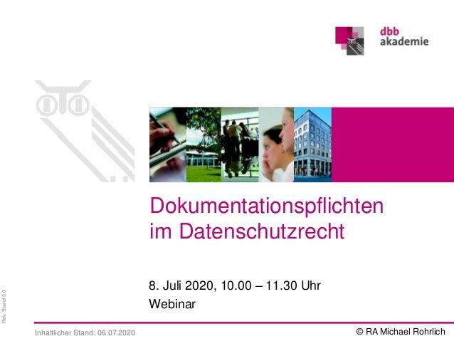 Rev.Stand3.0 8. Juli 2020, 10.00 – 11.30 Uhr Webinar Dokumentationspflichten im Datenschutzrecht Inhaltlicher Stand: 06.07...