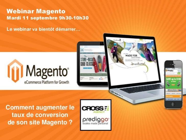 Webinar MagentoMardi 11 septembre 9h30-10h30Le webinar va bientôt démarrer…Comment augmenter le taux de conversionde son s...