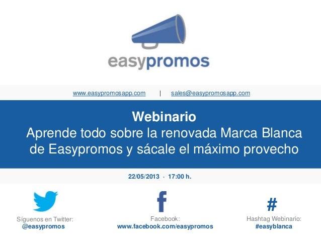 WebinarioAprende todo sobre la renovada Marca Blancade Easypromos y sácale el máximo provechowww.easypromosapp.com | sales...