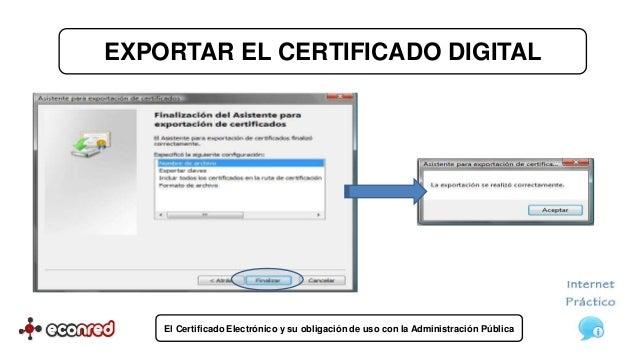 El certificado electr nico y su obligaci n de uso con la - Oficinas certificado digital ...