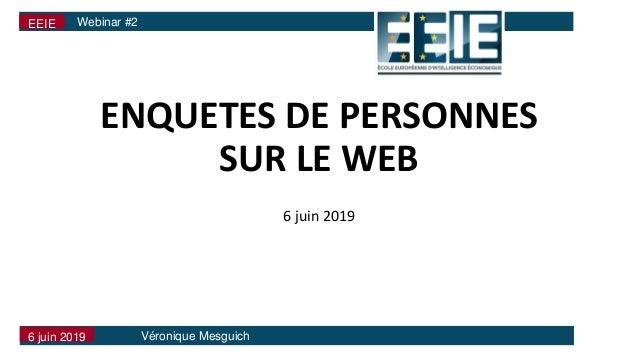 Véronique Mesguich ENQUETES DE PERSONNES SUR LE WEB 6 juin 2019 UFTV } Développer les Compétences Numériques en Documentat...