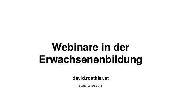 Webinare in der Erwachsenenbildung david.roethler.at Stand: 24.09.2018