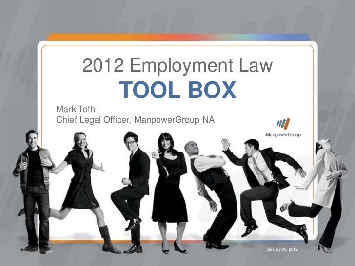 2012 Employment Law              TOOL BOXMark TothChief Legal Officer, ManpowerGroup NA                                   ...