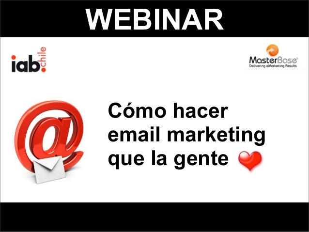 WEBINAR Cómo hacer email marketing que la gente