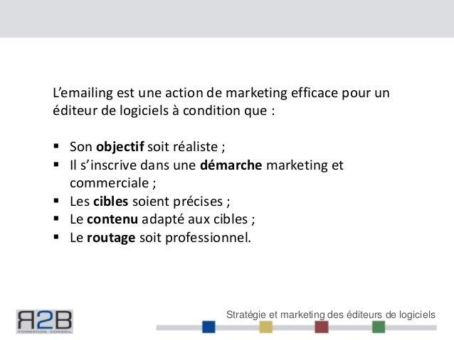 Stratégie et marketing des éditeurs de logiciels L'emailing est une action de marketing efficace pour un éditeur de logici...