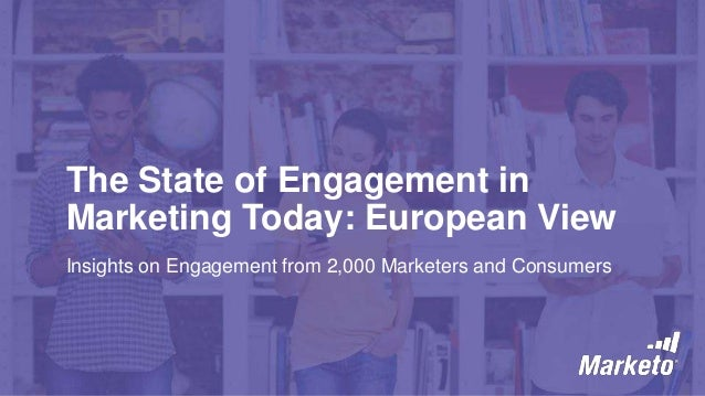 The State of Engagement in Marketing Today- European View