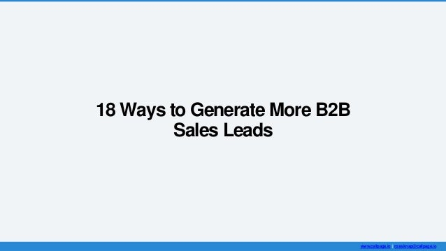 18 Ways to Generate More B2B Sales Leads www.callpage.io | ross.knap@callpage.io