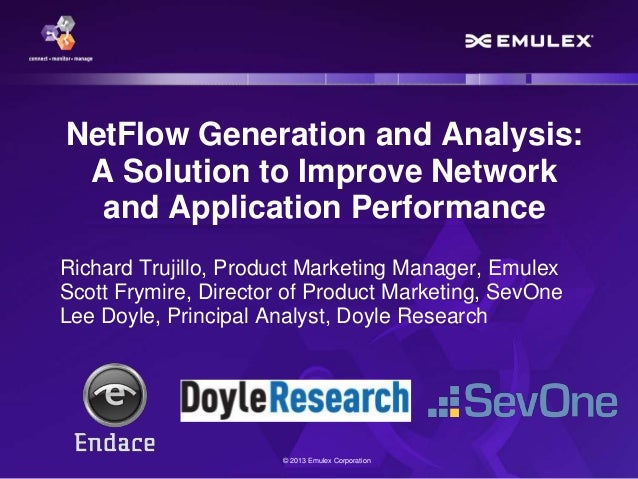 NetFlow Generation and Analysis: A Solution to Improve Network and Application Performance Richard Trujillo, Product Marke...