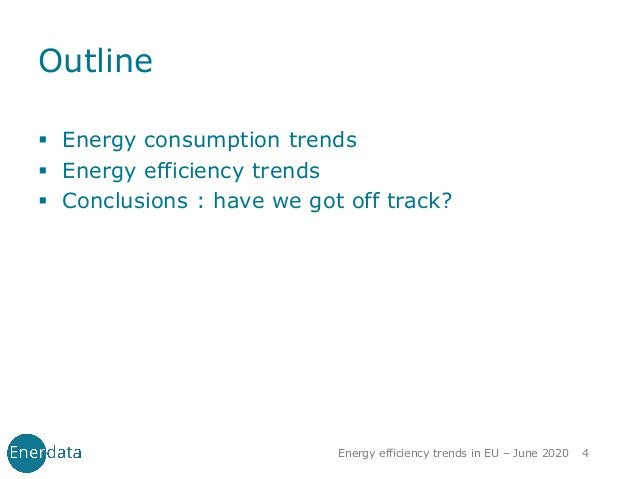 Outline ▪ Energy consumption trends ▪ Energy efficiency trends ▪ Conclusions : have we got off track? 4Energy efficiency t...