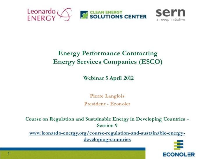 Energy Performance Contracting               Energy Services Companies (ESCO)                            Webinar 5 April 2...