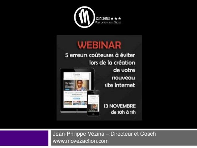 Jean-Philippe Vézina – Directeur et Coach www.movezaction.com