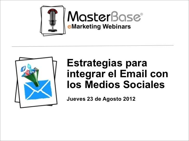 Estrategias paraintegrar el Email conlos Medios SocialesJueves 23 de Agosto 2012