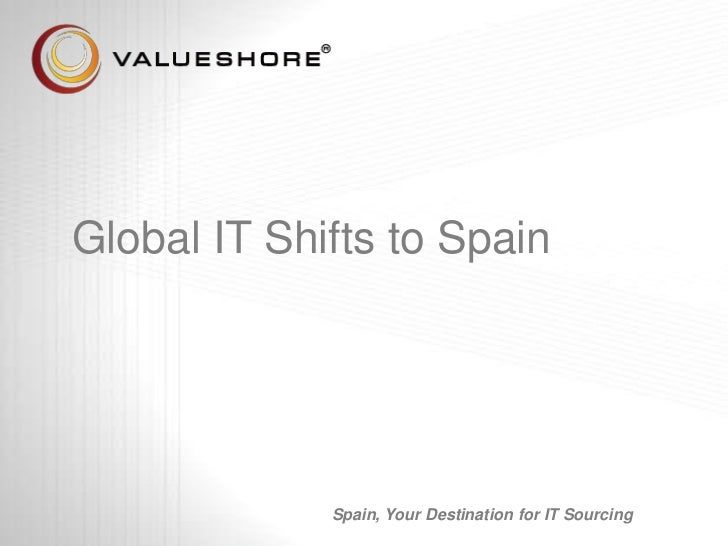 Global IT ShiftstoSpain<br />