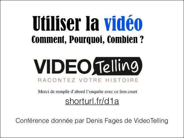 shorturl.fr/d1a Conférence donnée par Denis Fages de VideoTelling