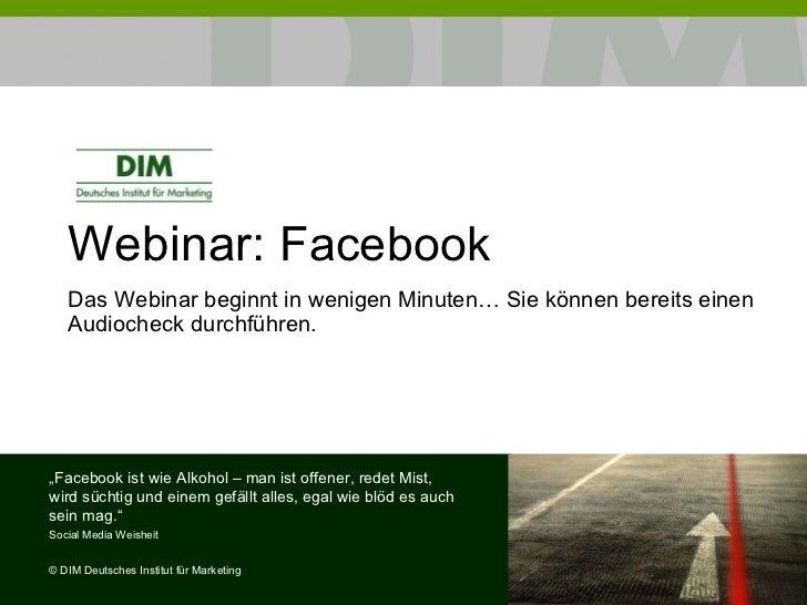 """Webinar:  Facebook Das Webinar beginnt in wenigen Minuten… Sie können bereits einen Audiocheck durchführen.  """" Facebook is..."""