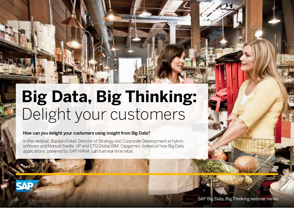 Big Data, Big Thinking: Delight Your Customers