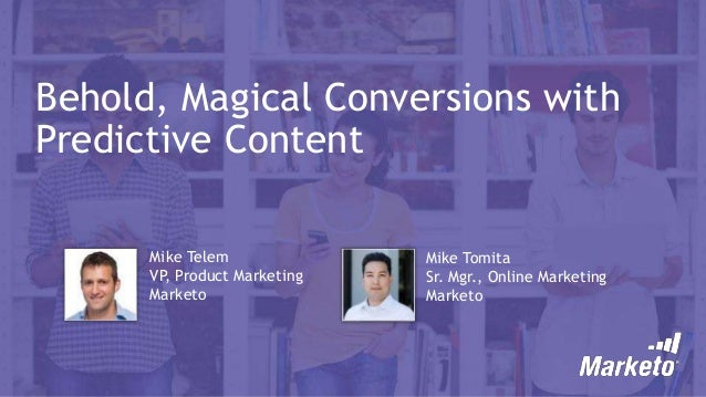 Behold, Magical Conversions with Predictive Content