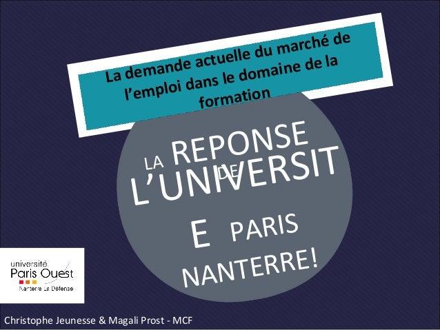 LA REPONSE DE L'UNIVERSIT E PARIS NANTERRE! La demande actuelle du marché de l'emploi dans le domaine de la formation Chri...