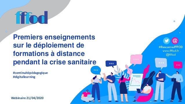 Webinaire 21/04/2020 Premiers enseignements sur le déploiement de formations à distance pendant la crise sanitaire #contin...