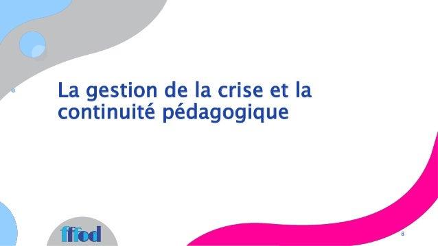 La gestion de la crise et la continuité pédagogique 8