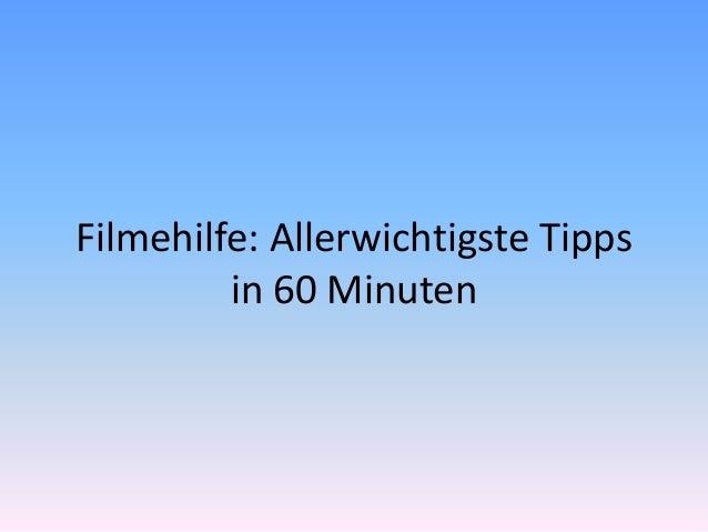 Filmehilfe: Allerwichtigste Tipps in 60 Minuten