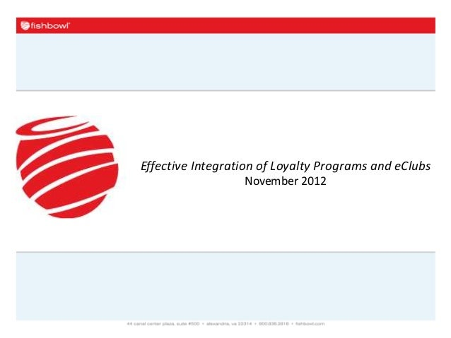Effective Integration of Loyalty Programs and eClubs                  November 2012
